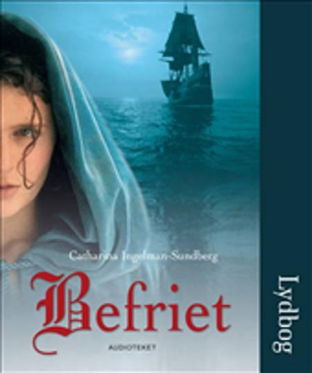 Befriet af Catharina Ingelman-Sundberg