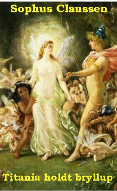 Titania holdt bryllup af Sophus Claussen