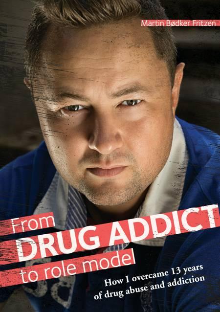 From drug addict to role model af Martin Bødker Fritzen