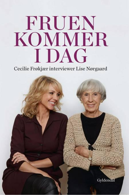 Fruen kommer i dag af Lise Nørgaard og Cecilie Frøkjær