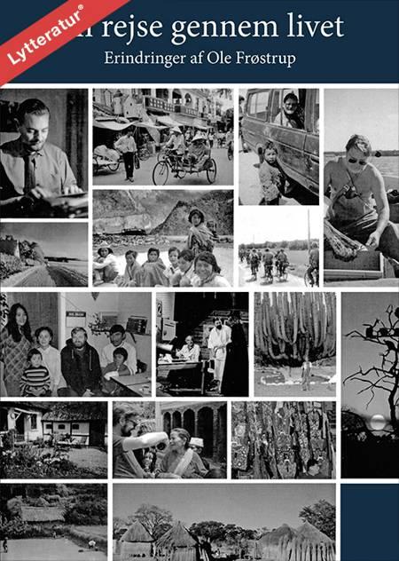 En rejse gennem livet af Ole Frøstrup