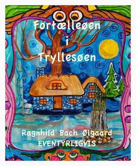 Fortælleøen i Tryllesøen af Ragnhild Bach Ølgaard