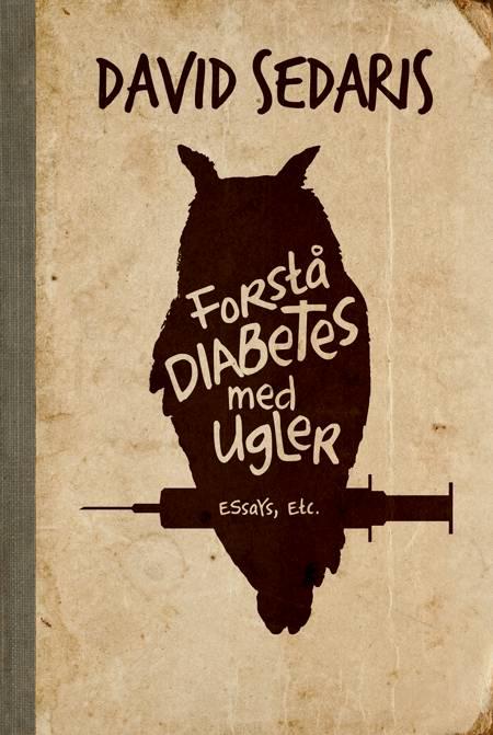 Forstå diabetes med ugler af David Sedaris