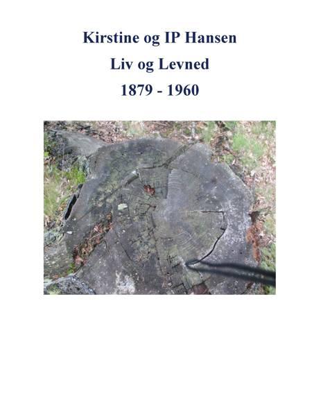Kirstine og IP Hansen, Liv og Levned 1879 - 1960 af Ole Brun Madsen
