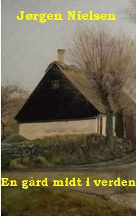 En gård midt i verden af Jørgen Nielsen