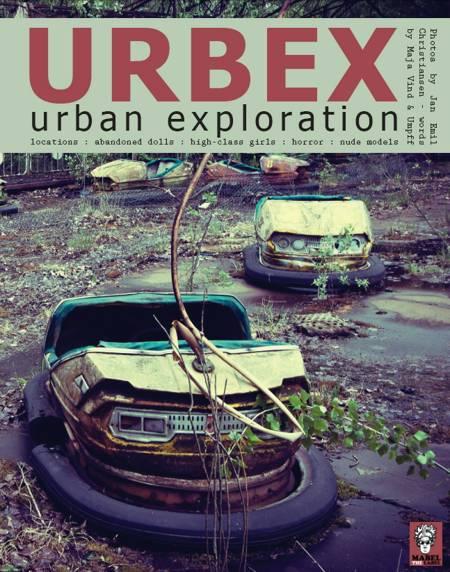 Urbex - Urban Exploration af Jan Emil Christiansen, Maja Vind og Morten 'Umpff' Langkilde