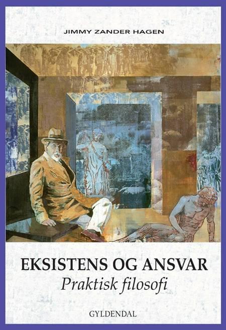 Eksistens og ansvar af Jimmy Zander Hagen