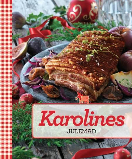 Karolines Julemad af Karolines Køkken