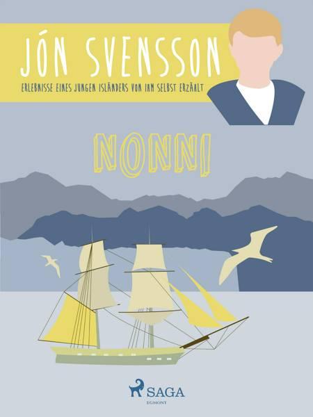 Nonni - Erlebnisse eines jungen Isländers von ihm selbst erzählt af Jón Svensson