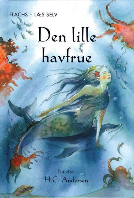 Den lille havfrue (læseteknisk bearbejdet) af H.C. Andersen og Katie Daynes