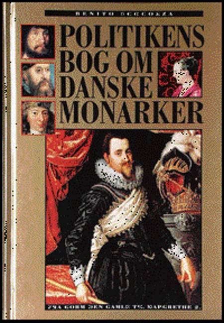 Politikens bog om Danske monarker af Benito Scocozza
