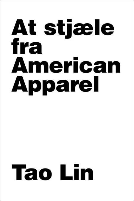 At stjæle fra American apparel af Tao Lin