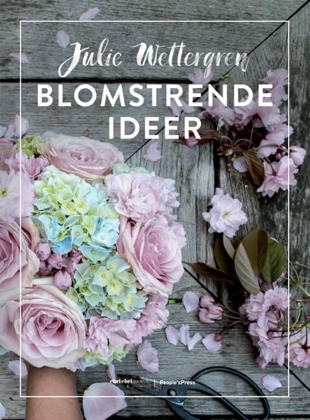Blomstrende ideer af Julie Wettergren