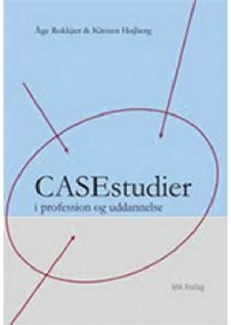 Casestudier i profession og uddannelse af Åge Rokkjær og Kirsten Højberg