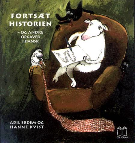 Fortsæt historien - og andre opgaver i dansk af Adil Erdem og Hanne Kvist