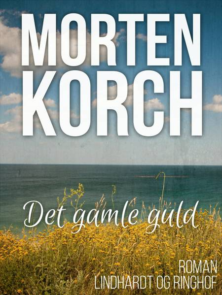 Det gamle guld af Kirsten Kirch og Morten Korch