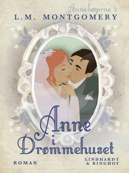 Anne i drømmehuset af L. M. Montgomery