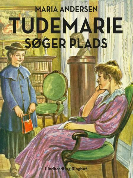 Tudemarie søger plads af Maria Andersen