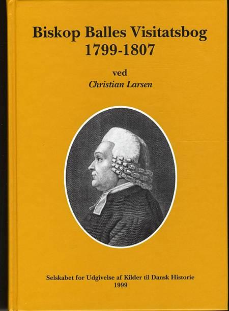 Biskop Balles visitatsbog 1799-1807 af Christian Larsen og Nicolai Edinger Balle