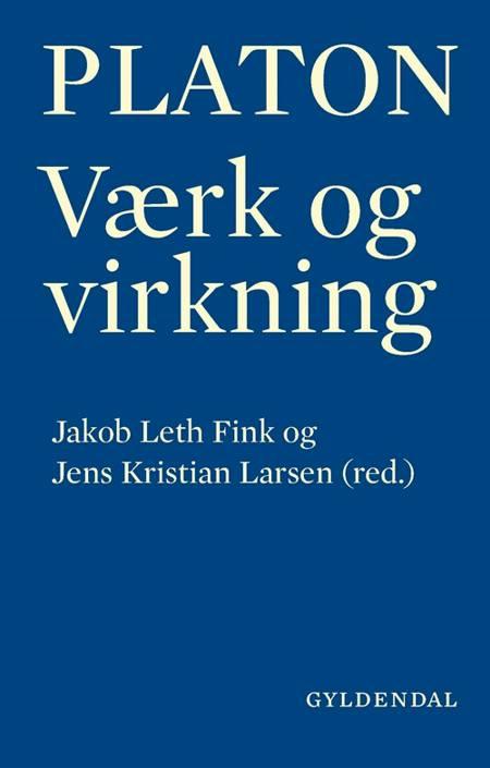 Platon - værk og virkning af Jakob Leth Fink og Jens Kristian Larsen