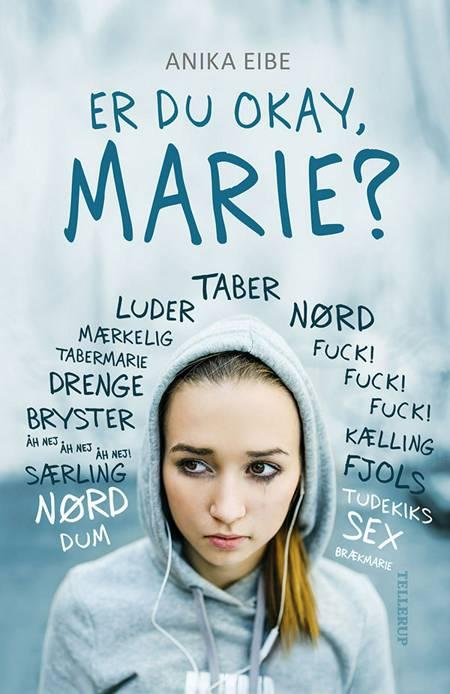 Er du okay, Marie? af Anika Eibe