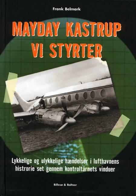 Mayday Kastrup - vi styrter af Frank Belmark