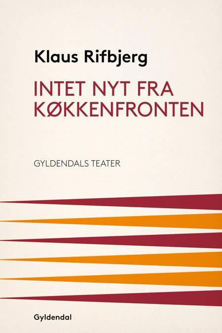 Intet nyt fra køkkenfronten af Klaus Rifbjerg