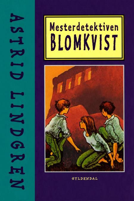 Mesterdetektiven Blomkvist af Astrid Lindgren