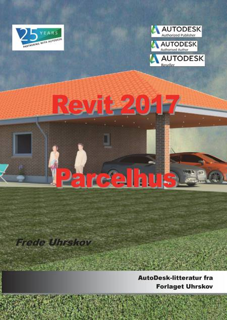 Revit 2017 Parcelhus af Frede Uhrskov