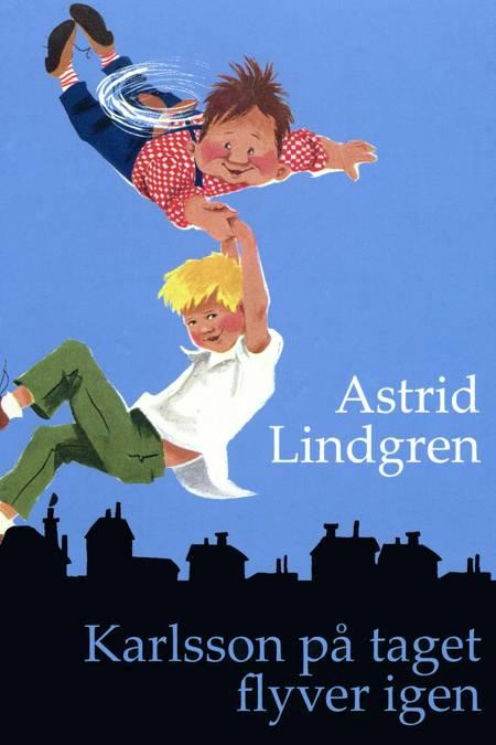 Karlsson på taget flyver igen af Astrid Lindgren