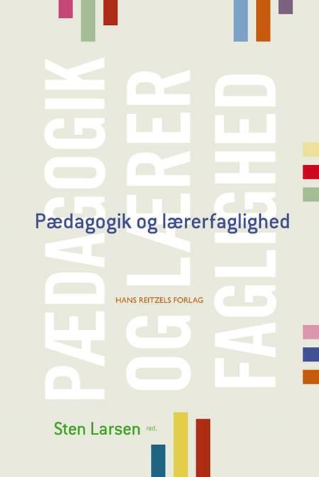 Pædagogik og lærerfaglighed af John Krejsler, Lejf Moos og Susan Tetler m.fl.