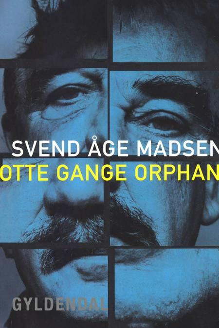 Otte gange orphan af Svend Åge Madsen