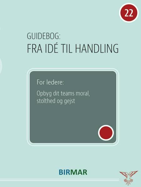 Opbyg dit teams moral, stolthed og gejst af Lars Stig Duehart