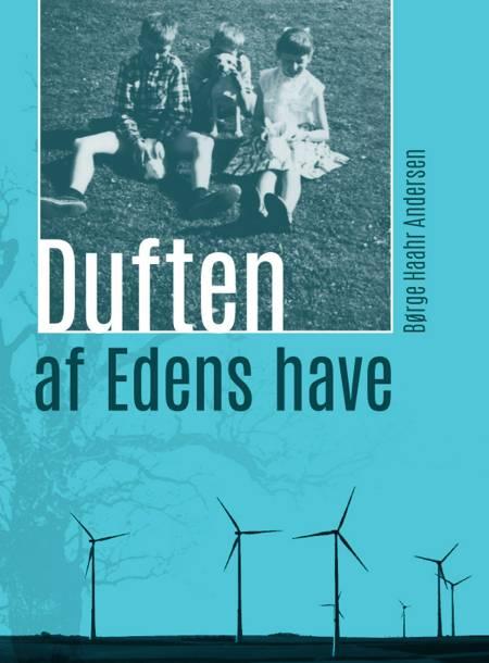 Duften af Edens have af Børge Haahr Andersen