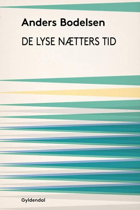 De lyse nætters tid af Anders Bodelsen