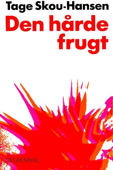 Den hårde frugt af Tage Skou-Hansen