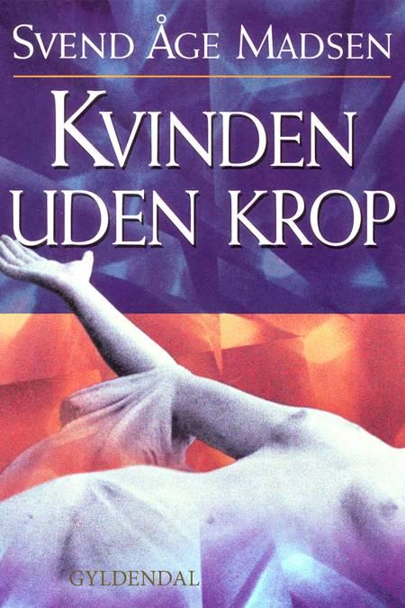 Kvinden uden krop af Svend Åge Madsen