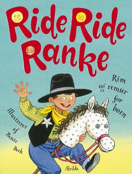 Ride, ride ranke af Bente Bech
