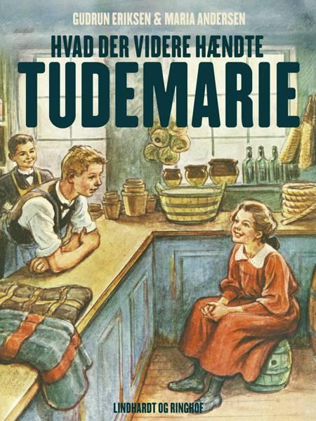 Hvad der videre hændte Tudemarie af Maria Andersen og Gudrun Eriksen