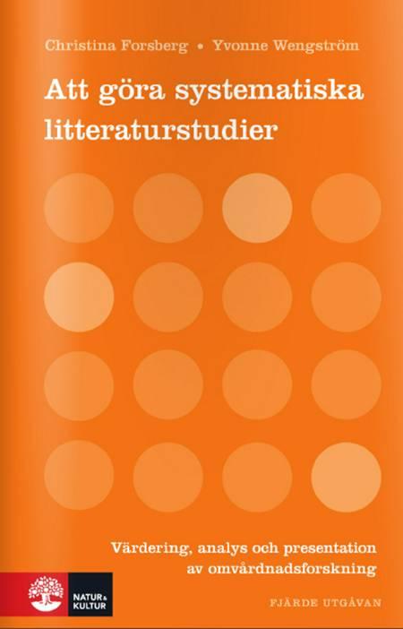 Att göra systematiska litteraturstudier af Yvonne Wengström og Christina Forsberg