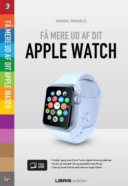 Få mere ud af dit Apple Watch af Daniel Riegels