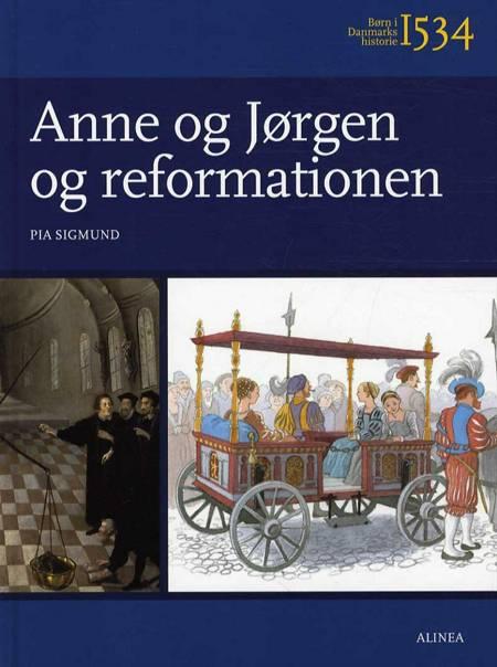 Anne og Jørgen og reformationen af Pia Sigmund