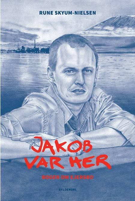 Jakob var her af Rune Skyum-Nielsen
