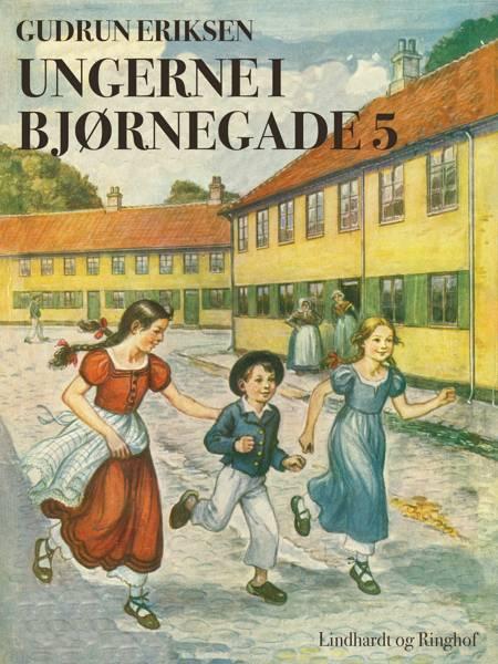 Ungerne i Bjørnegade 5 af Gudrun Eriksen