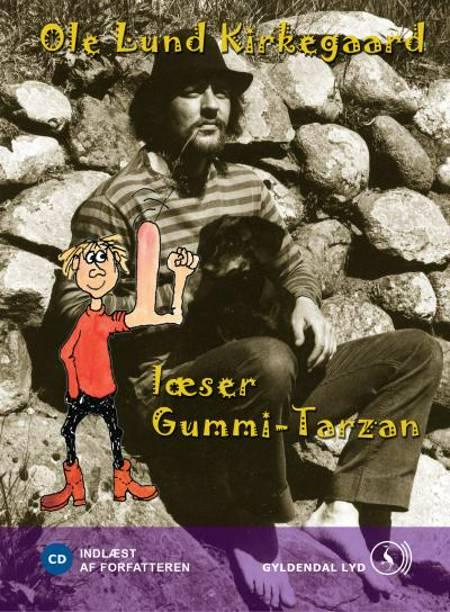Ole Lund Kirkegaard læser Gummi-Tarzan af Ole Lund Kirkegaard