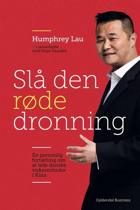 Slå den røde dronning af Humphrey Lau og Hugo Gaarden
