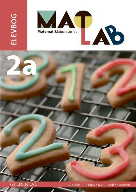 Matlab - matematiklaboratoriet 2a af Thomas Kaas, Ole Freil og Heidi Kristiansen
