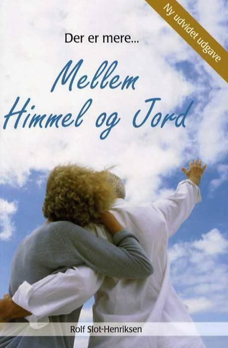 Der er mere mellem himmel og jord af Rolf Slot-Henriksen og Rolf Slot Henriksen
