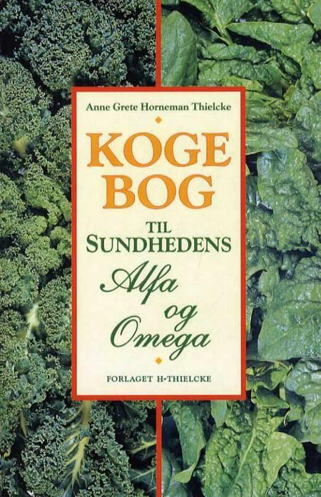 Kogebog til Sundhedens alfa og omega af Anne Grete Horneman Thielcke
