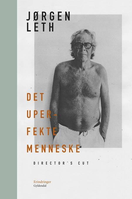 Det uperfekte menneske af Jørgen Leth
